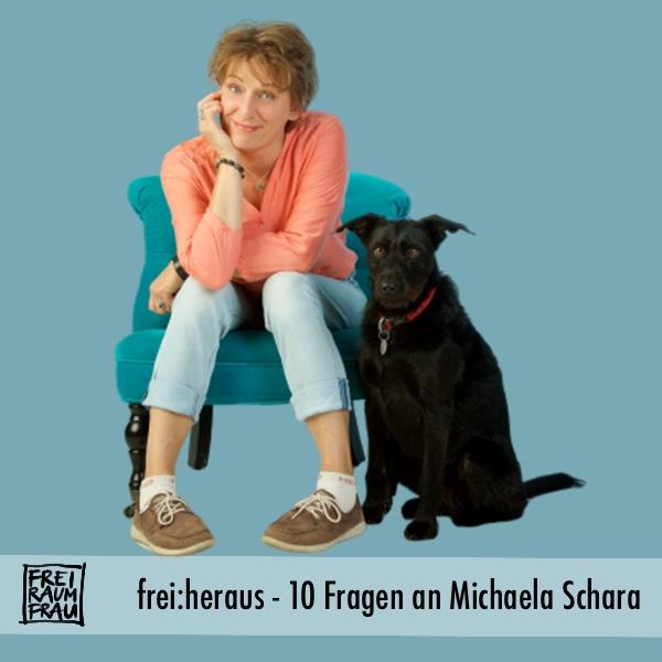 Freiraumfrau 10 Fragen an Michaela Schara - Ein Interview! Ein Interview!